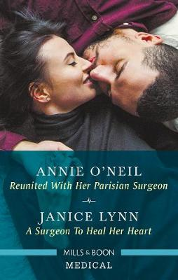 A Reunited With Her Parisian Surgeon/A Surgeon To Heal Her Heart by Janice Lynn