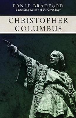 Christopher Columbus by Ernle Bradford