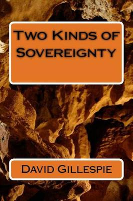 Two Kinds of Sovereignty by MR David M Gillespie