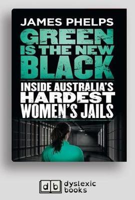 Green Is the New Black: Inside Australia's hardest women's jails by James Phelps