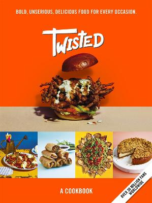Twisted: A Cookbook - Bold, Unserious, Delicious Food for Every Occasion by Twisted