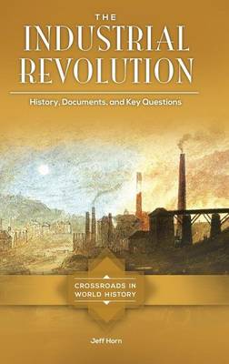 The Industrial Revolution by Jeff Horn