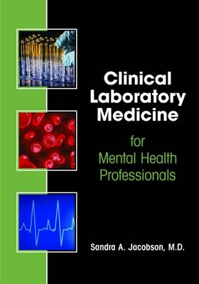 Clinical Laboratory Medicine for Mental Health Professionals by Sandra A. Jacobson