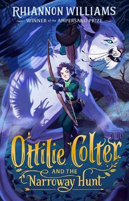 Ottilie Colter and the Narroway Hunt by Rhiannon Williams