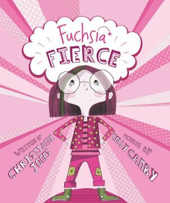 Fuchsia Fierce by Christianne C. Jones
