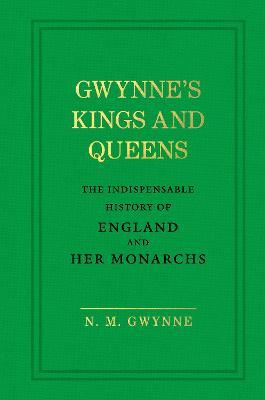 Gwynne's Kings and Queens by Nevile Gwynne