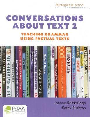 Conversations About Text 2: Teaching Grammar Using Factual Texts by Joanne Rossbridge