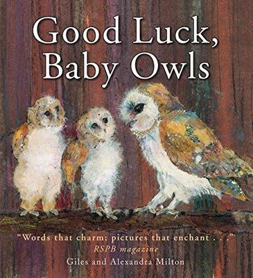 Good Luck Baby Owls by Giles Milton