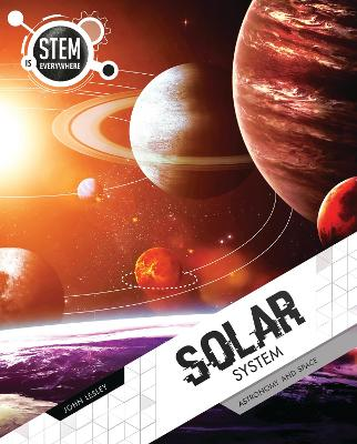 Solar System: Astronomy and Space by John Lesley