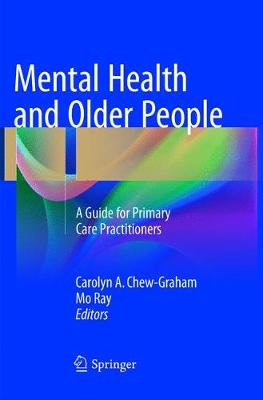 Mental Health and Older People: A Guide for Primary Care Practitioners by Carolyn A. Chew-Graham