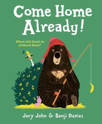 Come Home Already! by Jory John