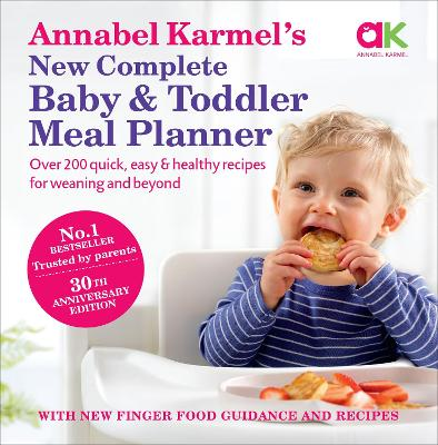 Annabel Karmel's New Complete Baby & Toddler Meal Planner - 4th Edition book