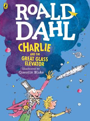 Charlie and the Great Glass Elevator (colour edition) by Roald Dahl