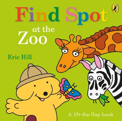 Find Spot at the Zoo: A Lift-the-Flap Story book