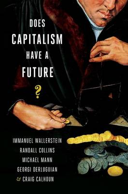 Does Capitalism Have a Future? by Immanuel Wallerstein