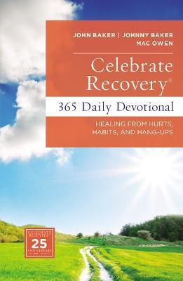 Celebrate Recovery 365 Daily Devotional by John Baker