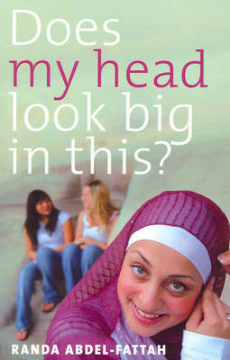 Does My Head Look Big in This? book