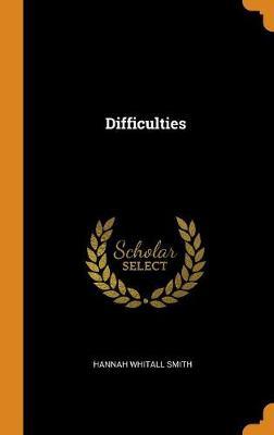 Difficulties by Hannah Whitall Smith