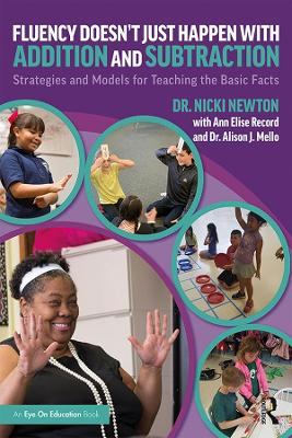 Fluency Doesn't Just Happen with Addition and Subtraction: Strategies and Models for Teaching the Basic Facts by Nicki Newton