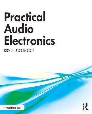 Practical Audio Electronics by Kevin Robinson