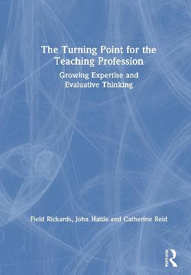 The Turning Point for the Teaching Profession: Growing Expertise and Evaluative Thinking book