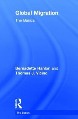 Global Migration: The Basics by Bernadette Hanlon