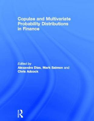 Copulae and Multivariate Probability Distributions in Finance by Alexandra Dias