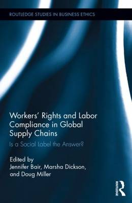 Workers' Rights and Labor Compliance in Global Supply Chains by Jennifer Bair