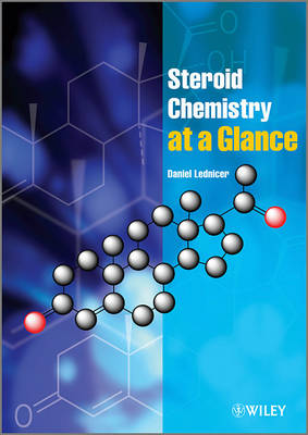 Steroid Chemistry at a Glance by Daniel Lednicer