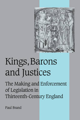 Kings, Barons and Justices by Paul Brand