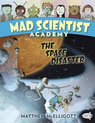 Mad Scientist Academy: The Space Disaster book