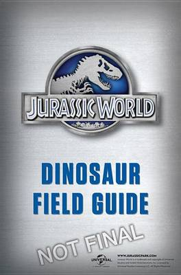 Jurassic World Dinosaur Field Guide (Jurassic World) by Dr Thomas R Holtz