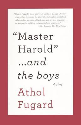 Master Harold... and the Boys by Athol Fugard