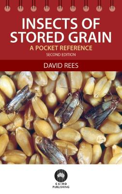 Insects of Stored Grain: A Pocket Reference by David Rees
