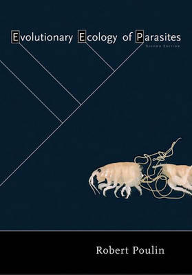 Evolutionary Ecology of Parasites by Robert Poulin