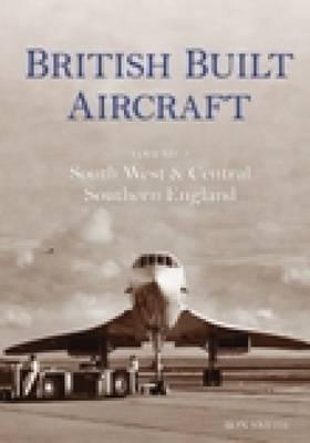 British Built Aircraft Vol 2 by Ron Smith