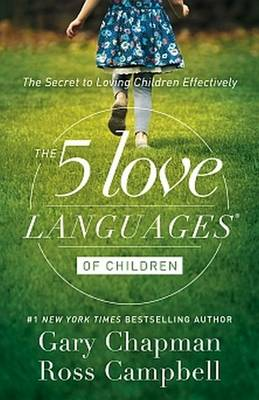 Five Love Languages of Children by Gary & Campbell, Ross Chapman