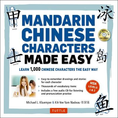 Chinese Characters Made Easy by Michael L. Kluemper
