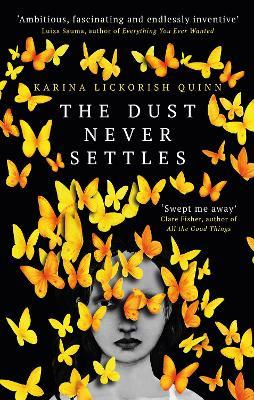 The Dust Never Settles by Karina Lickorish Quinn