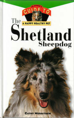 Shetland Sheepdog: An Owner's Guide by Cathy Merrithew