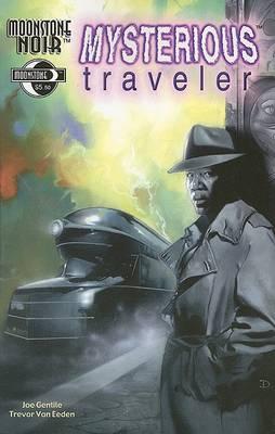 Moonstone Noir Moonstone Noir: The Mysterious Traveler Mysterious Traveler by Joe Gentile