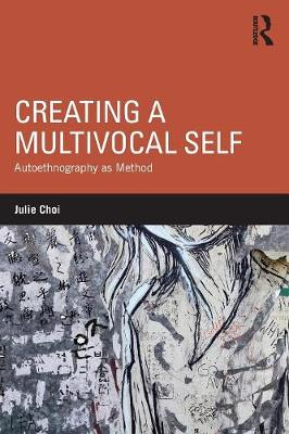 Creating a Multivocal Self by Julie Choi