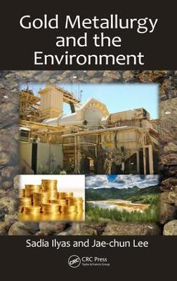 Gold Metallurgy and the Environment by Sadia Ilyas