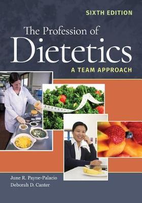 The Profession of Dietetics by June R. Payne-Palacio