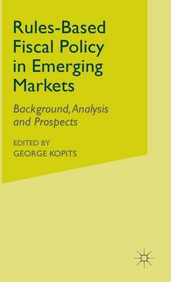 Rules-Based Fiscal Policy in Emerging Markets by George Kopits