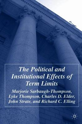 The Political and Institutional Effects of Term Limits by Marjorie Sarbaugh-Thompson