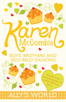 Boys, Brothers and Jelly-belly Dancing by Karen McCombie