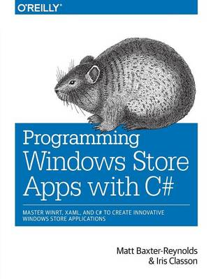 Programming Windows Store Apps with C# by Matthew Baxter-Reynolds