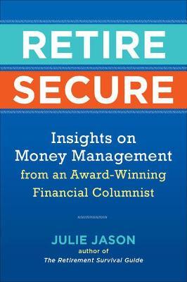 Retire Secure by Julie Jason