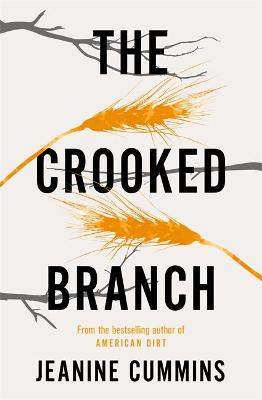 The Crooked Branch by Jeanine Cummins